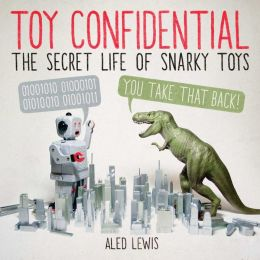 Toy Confidential: The Secret Life of Snarky Toys