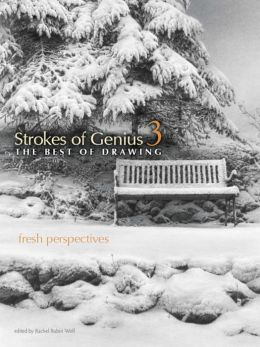 Strokes of Genius 3 - The Best of Drawing: Fresh Perspectives