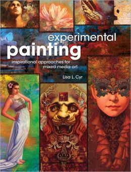 Experimental Painting: Inspirational Approaches for Mixed Media Art (PagePerfect NOOK Book)