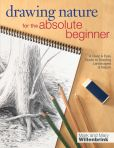 Book Cover Image. Title: Drawing Nature for the Absolute Beginner:  A Clear and Easy Guide to Drawing Landscapes and Nature, Author: Mark Willenbrink