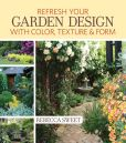 Book Cover Image. Title: Refresh Your Garden Design with Color, Texture and Form, Author: Rebecca Sweet