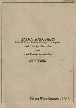 Stern Brothers Fall and Winter Fashion Catalog 1910 Reprint