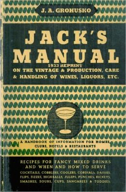Jack's Manual 1933 Reprint: A Handbook of Information for Homes, Clubs, Hotels, and Restaurants