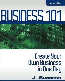 Business 101: Create Your Own Business in One Day