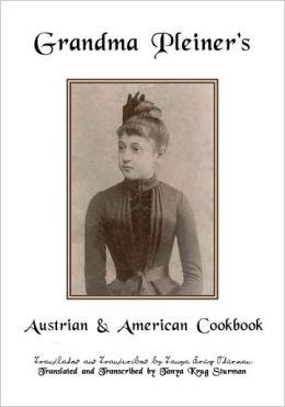 Grandma Pleiner's Austrian and American Cookbook