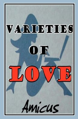 Varieties of Love
