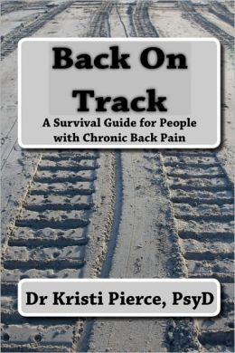 Back on Track: A Survival Guide for People with Chronic Pain
