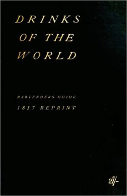 Drinks of the World 1837 Reprint