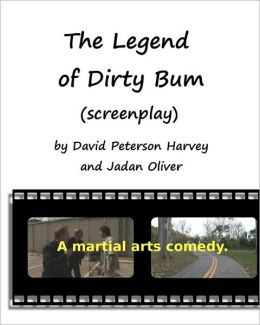 The Legend of Dirty Bum (Screenplay)