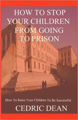How to Stop Your Children from Going to Prison