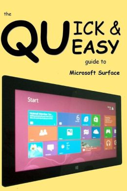 The Quick & Easy (Queasy) Guide to Microsoft Surface