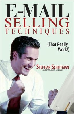 E-Mail Selling Techniques (That Really Work!)