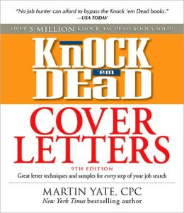 Knock 'em Dead Cover Letters: The Strategies and Samples You Need to Get the Job You Want