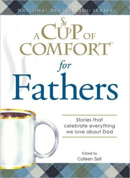 A Cup of Comfort for Fathers: Stories that celebrate everything we love about Dad (PagePerfect NOOK Book)