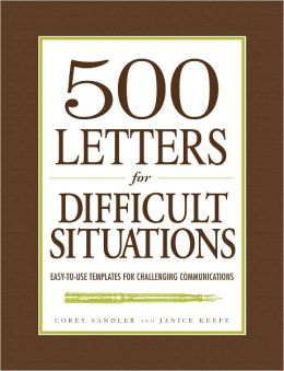 500 Letters for Difficult Situations: Easy-to-Use Templates for Challenging Communications (PagePerfect NOOK Book)