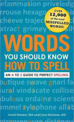 Words You Should Know How to Spell: An A to Z Guide to Perfect Spelling (PagePerfect NOOK Book)