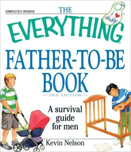 The Everything Father-to-be Book: A Survival Guide for Men (PagePerfect NOOK Book)
