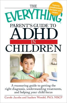 The Everything Parents' Guide to ADHD in Children (PagePerfect NOOK Book)