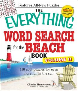 The Everything Word Search for the Beach Book, Volume II: 150 cool puzzles for even more fun in the sun!