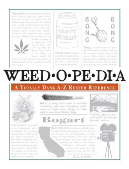 Weedopedia: A Totally Dank A-Z Reefer Reference