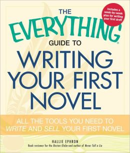 The Everything Guide to Writing Your First Novel: All the tools you need to write and sell your first novel (PagePerfect NOOK Book)