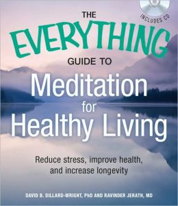 The Everything Guide to Meditation for Healthy Living with CD: Reduce stress, improve health, and increase longevity