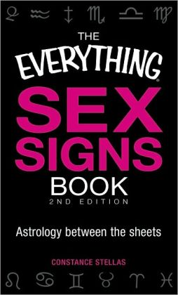 The Everything Sex Signs Book: Astrology between the sheets