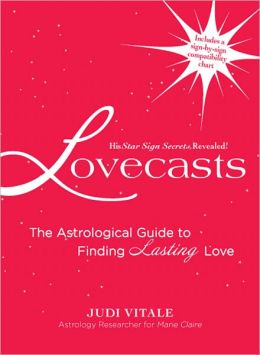 Lovecasts: The Astrological Guide to Finding Lasting Love