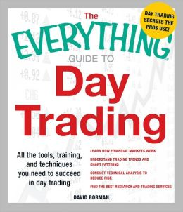 The Everything Guide to Day Trading: All the tools, training, and techniques you need to succeed in day trading (PagePerfect NOOK Book)