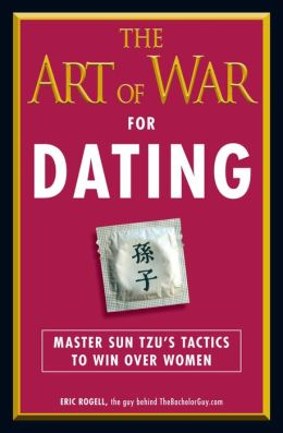 The Art of War for Dating: Master Sun Tzu's Tactics to Win Over Women