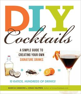 DIY Cocktails: A simple guide to creating your own signature drinks (PagePerfect NOOK Book)