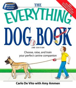 Everything Dog Book: Learn to train and understand your furry best friend!