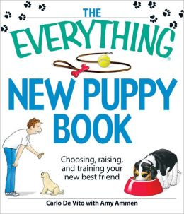 The Everything New Puppy Book: Choosing, raising, and training your new best friend (PagePerfect NOOK Book)