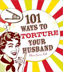 101 Ways to Torture Your Husband (PagePerfect NOOK Book)