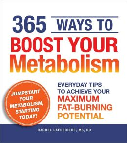 365 Ways to Boost Your Metabolism: Everyday Tips to Achieve Your Maximum Fat-Burning Potential (PagePerfect NOOK Book)