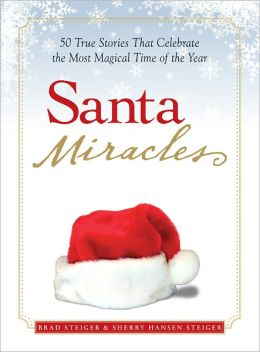 Santa Miracles: 50 True Stories that Celebrate the Most Magical Time of the Year (PagePerfect NOOK Book)