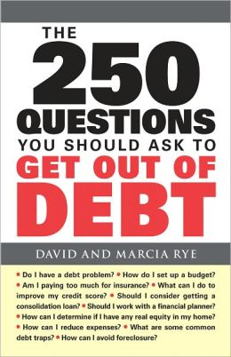 The 250 Questions You Should Ask to Get Out of Debt (PagePerfect NOOK Book)