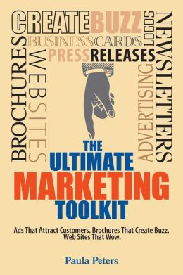The Ultimate Marketing Toolkit: Ads That Attract Customers. Blogs That Create Buzz. Web Sites That Wow.
