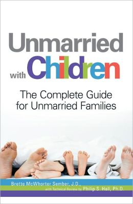 Unmarried with Children: The Complete Guide for Unmarried Families (PagePerfect NOOK Book)