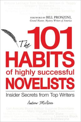 101 Habits of Highly Successful Novelists: Insider Secrets from Top Writers (PagePerfect NOOK Book)