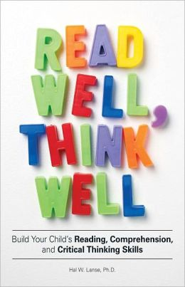 Read Well, Think Well: Build Your Child's Reading, Comprehension, and Critical Thinking Skills (PagePerfect NOOK Book)