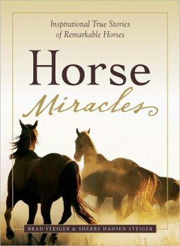 Horse Miracles: Inspirational True Stories of Remarkable Horses (PagePerfect NOOK Book)