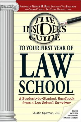 Insider's Guide To Your First Year Of Law School: A Student-to-Student Handbook from a Law School Survivor (PagePerfect NOOK Book)