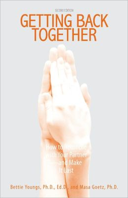 Getting Back Together: How To Reconcile With Your Partner - And Make It Last (PagePerfect NOOK Book)