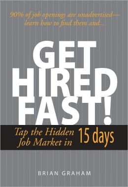 Get Hired Fast!: Tap The Hidden Job Market In 15 Days (PagePerfect NOOK Book)