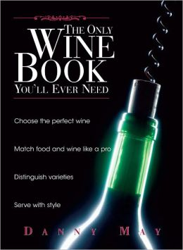 The Only Wine Book You'll Ever Need (PagePerfect NOOK Book)