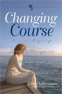 Changing Course: Women's Inspiring Stories of Menopause, Midlife, and Moving Forward (PagePerfect NOOK Book)