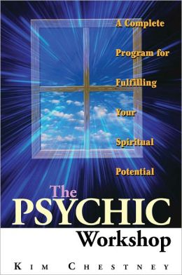 The Psychic Workshop: A Complete Program for Fulfilling Your Spiritual Potential (PagePerfect NOOK Book)