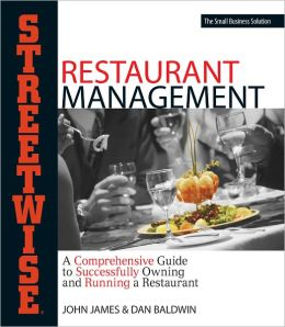 Streetwise Restaurant Management: A Comprehensive Guide to Successfully Owning and Running a Restaurant (PagePerfect NOOK Book)