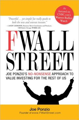 F Wall Street: Joe Ponzio's No-Nonsense Approach to Value Investing For the Rest of Us (PagePerfect NOOK Book)